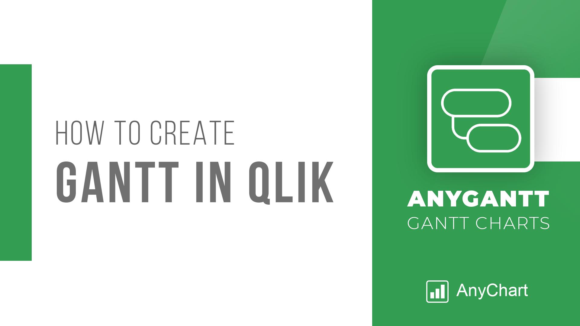 How to Create Gantt Chart in Qlik Sense Using AnyGantt Extension for Smart Project Data Visualization